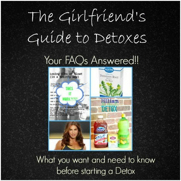 Girlfriends Guide to Detoxes! Your FAQ's Answered!