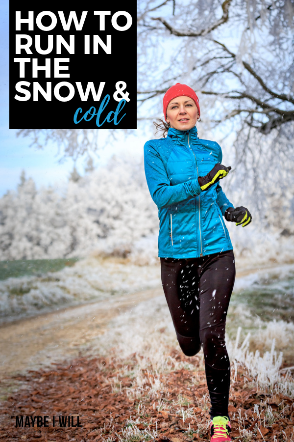 How To Run In The Snow and Cold