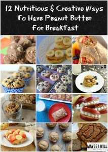 12 Nutritious and Creative Ways to Eat Peanut Butter For Breakfast