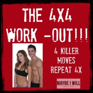The 4×4 Workout!!