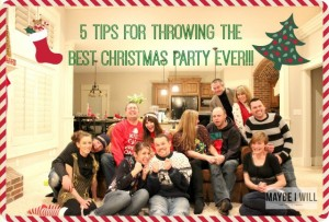 5 Tips for Throwing THE best Christmas Party Ever!