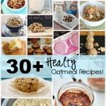 30+ Healthy Oatmeal Recipes!