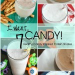 I Want Candy!! – 7 Healthy Candy Inspired Protein Shakes!