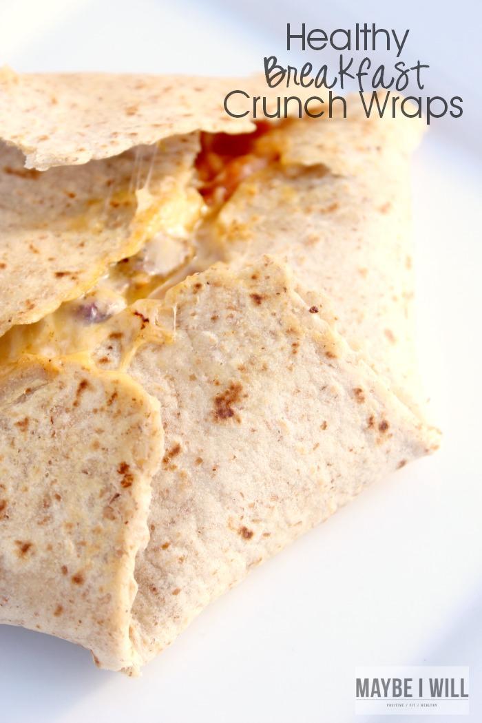 Healthy Breakfast Crunch Wraps