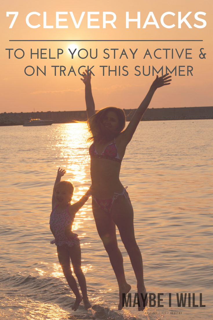 7 Clever Hacks to help you stay on track this summer