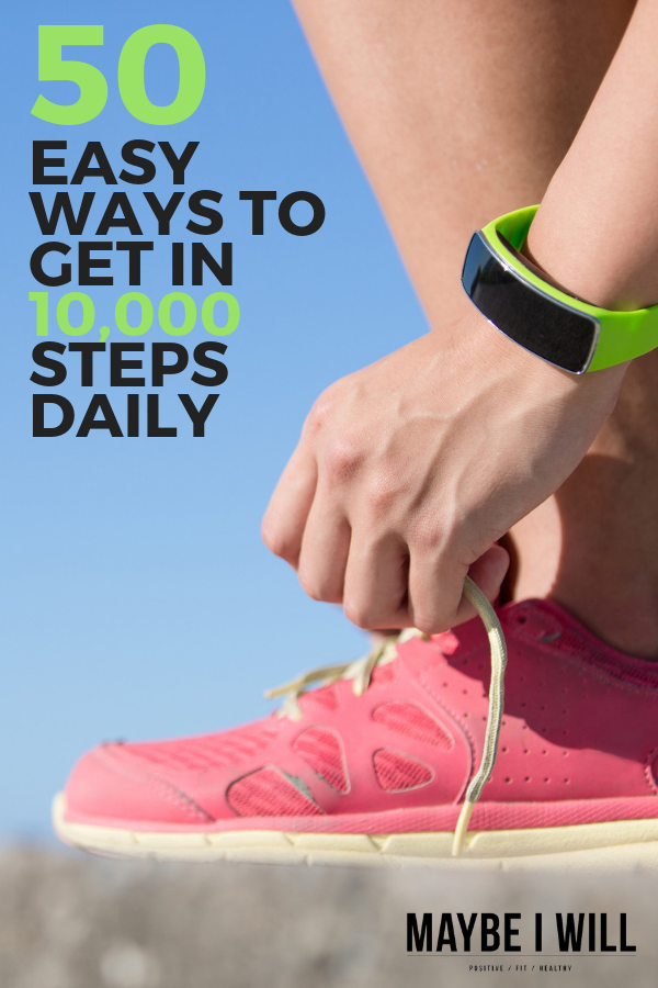 50 EASY Ways to get in 10,000 Steps Daily
