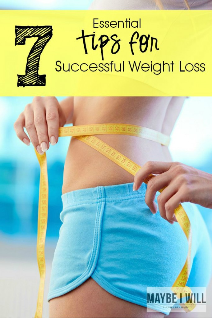 7 Essential Tips For Successful Weightloss