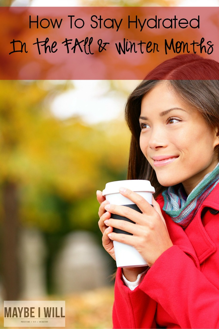 How To Stay Hydrated In The Fall & Winter Months