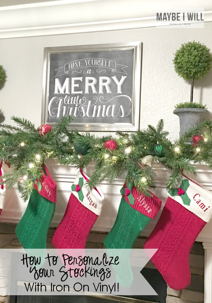Easy Iron On Personalized Stockings Maybe I Will