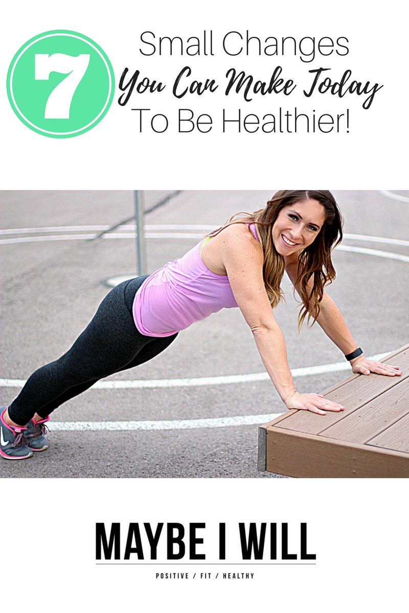 7-small-changes-you-can-make-today-to-be-healthier