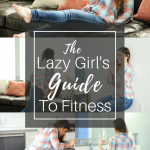 How To Rock a Lazy Girl Workout