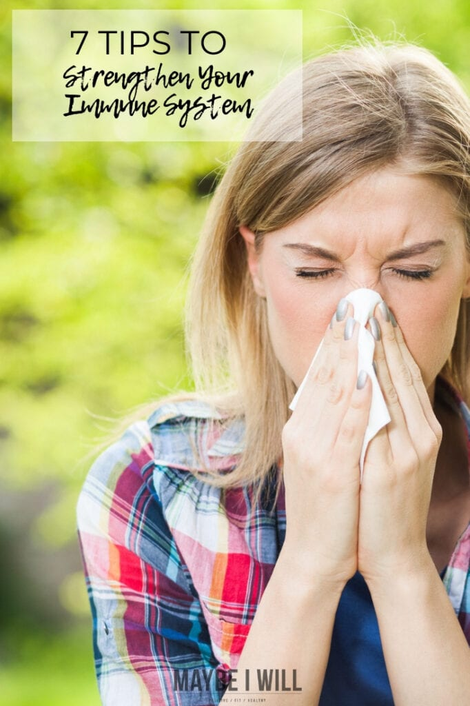 7 simple things you can do to strengthen your immune system