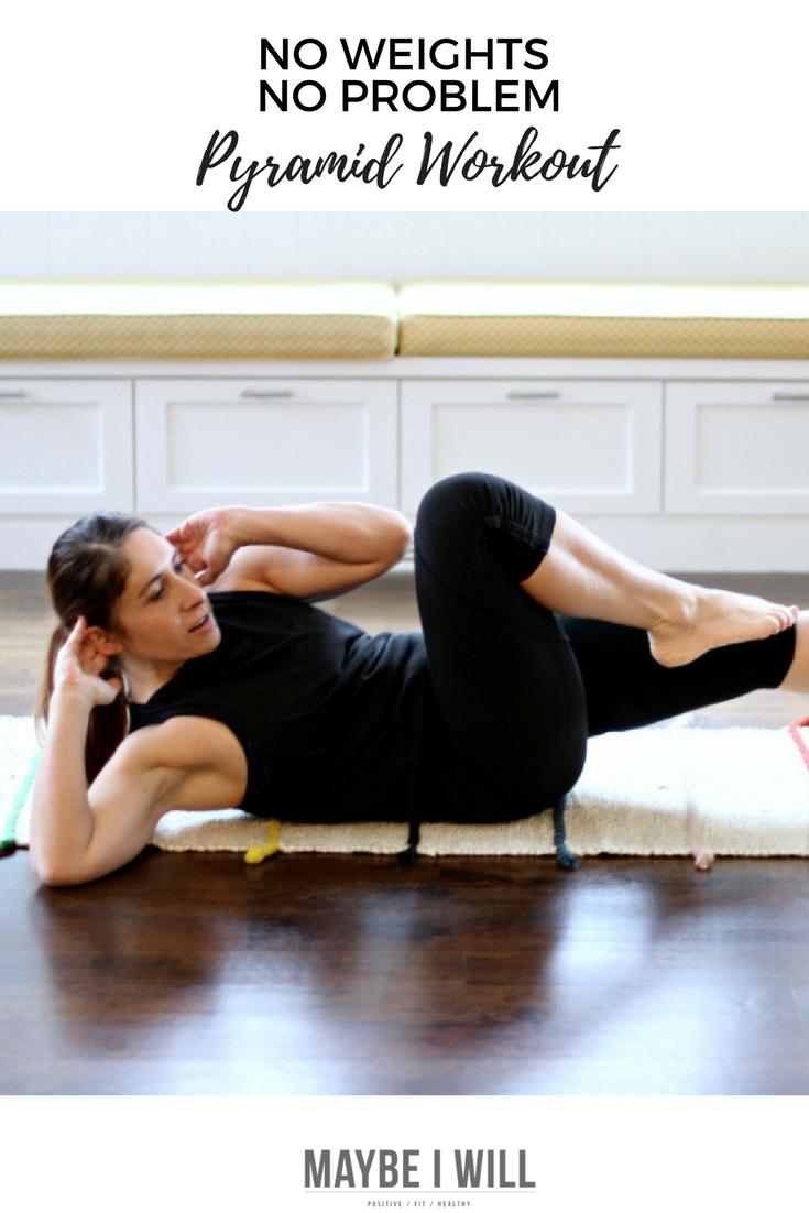 No Weights, No Problem Pyramid Workout
