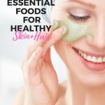 7 Essential Foods for Healthy Skin +Hair