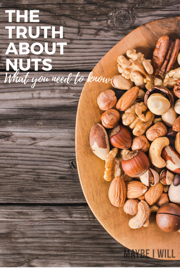 The truth about nuts. calorie counts, nutritional information, and why nuts may be the perfect snack!