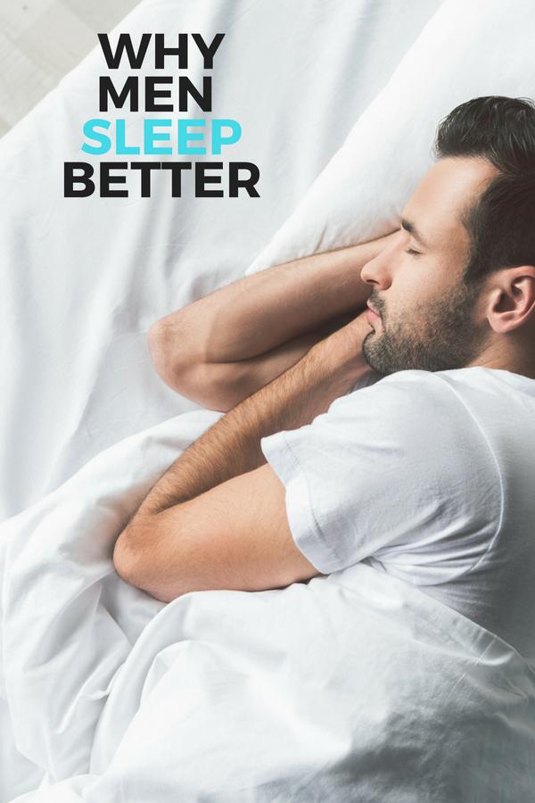 Why Men Sleep Better