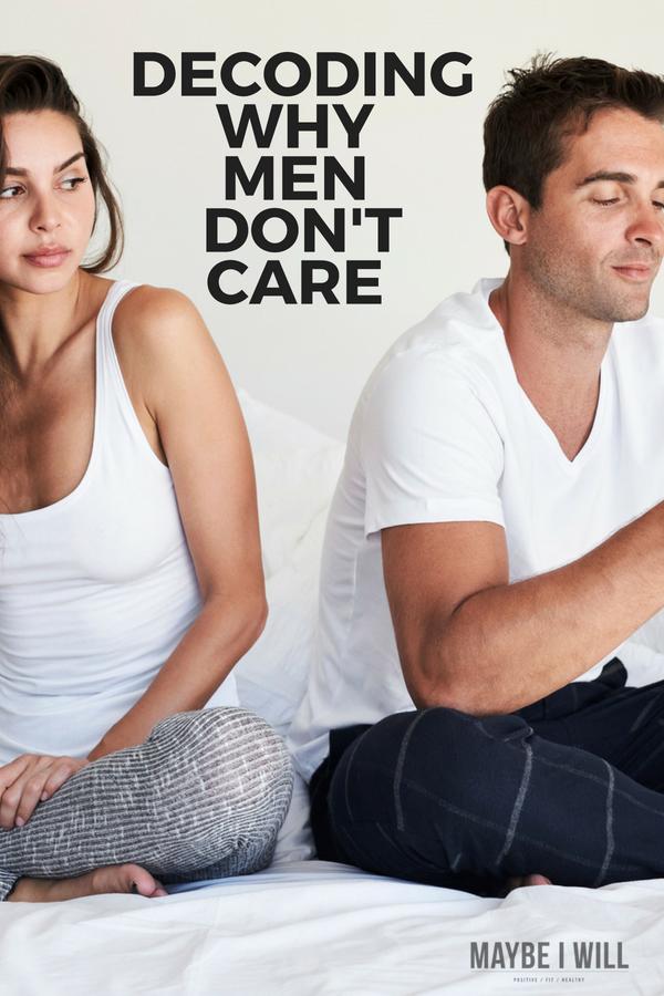 Decoding Men's Lack of Care