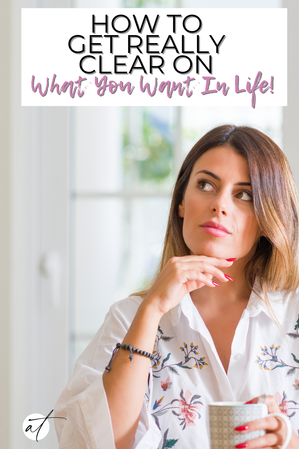 How To Get Really Clear On What You Want In Life! Simple questions you can ask yourself to help you design the life of your dreams.