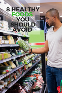 8 Healthy Foods You Should Avoid