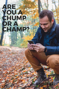 Are you a Chump or a Champ?!