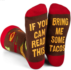 If you can read this, bring me tacos socks