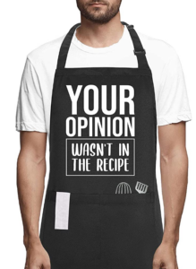 Men's funny apron for grilling. Your Opinion Wasn't In The Recipe.